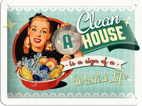 A CLEAN HOUSE SMALL EMBOSSED METAL SIGNS