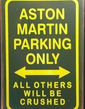 ASTON MARTIN PARKING RUSTY PARKING RUSTY TIN SIGN