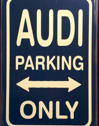 AUDI PARKING ONLY RUSTY TIN SIGN