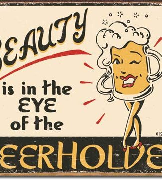 BEAUTY IS IN THE EYE OF BEERHOLDER LARGE METAL SIGNS