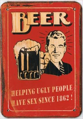 BEER HELPING UGLY PEOPLE SINCE RUSTY TIN SIGN