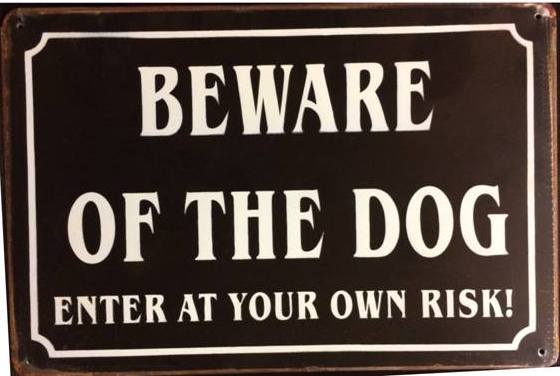 BEWARE OF THE DOG AT ENTER YOUR OWN RISK! RUSTY TIN SIGN