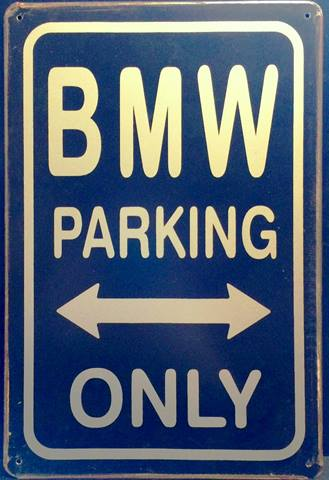 BMW PARKING ONLY RUSTY TIN SIGN