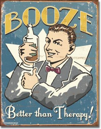 BOOZE BETTER THAN THERAPY! LARGE METAL SIGNS