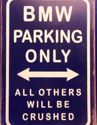 BWM PARKING OTHERS WILL BE CRUSH RUSTY TIN SIGN