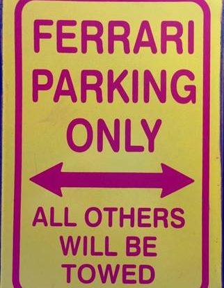 FERARRI PARKING ONLY  RUSTY TIN SIGN