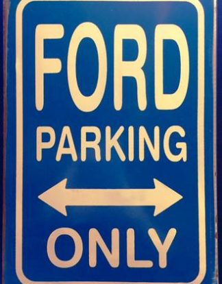 FORD PARKING ONLY RUSTY TIN SIGN
