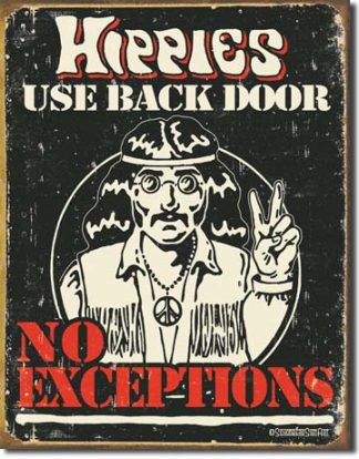HIPPIES USE BACK DOOR LARGE METAL SIGNS