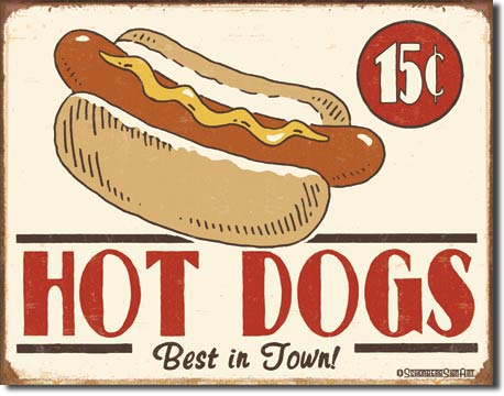 HOTDOG 15 CENTS BEST IN TOWN! LARGE METAL SIGNS