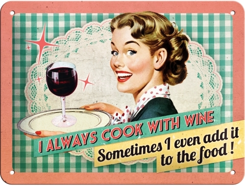 I ALWAYS COOK WITH WINE SMALL EMBOSSED METAL SIGNS