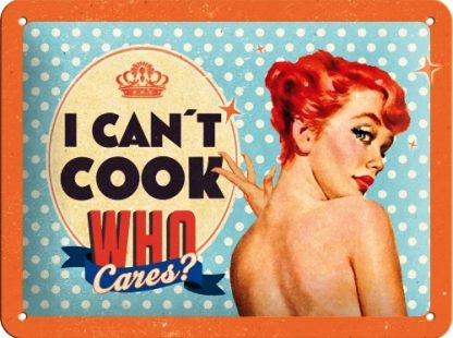I CAN'T COOK WHO CARES? SMALL EMBOSSED METAL SIGNS