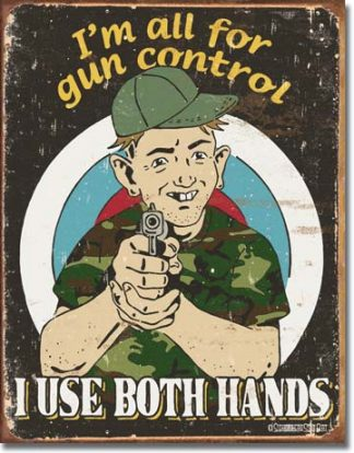 I USE BOTH HANDS LARGE METAL SIGNS