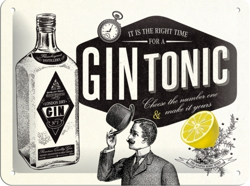 IT IS RIGHT THE TIME FOR A GIN TONIC SMALL EMBOSSED METAL SIGNS