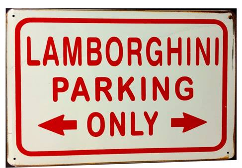 LAMBORGHINI PARKING ONLY RUSTY TIN SIGN
