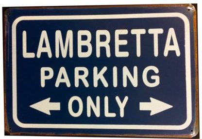 LAMBRETTA  PARKING ONLY RUSTY TIN SIGN