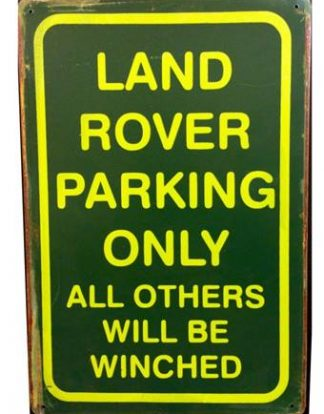 LAND ROVER PARKING ONLY RUSTY TIN SIGN