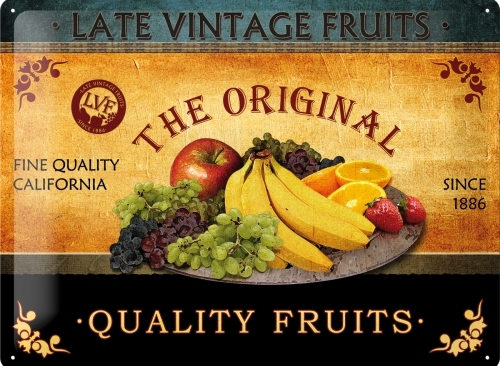 LATE VINTAGE FRUITS METAL SIGN
