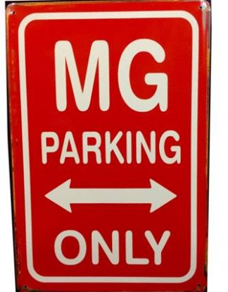 MG PARKING ONLY RUSTY TIN SIGN