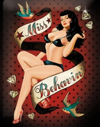 MISS BEHAVIN' METAL SIGN