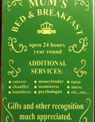 MUM'S BED AND BREAKFAST RUSTY TIN SIGN