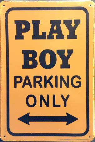PLAYBOY PARKING RUSTY TIN SIGN