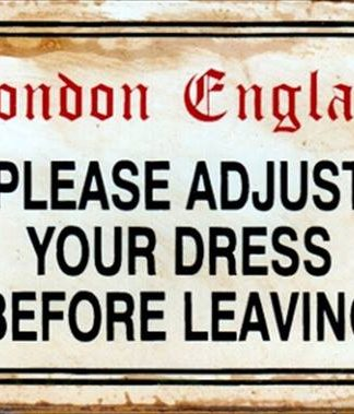 PLEASE ADJUST YOUR DRESS RUSTY TIN SIGN