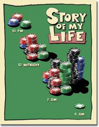 STORY OF MY LIFE POKER LARGE METAL SIGNS