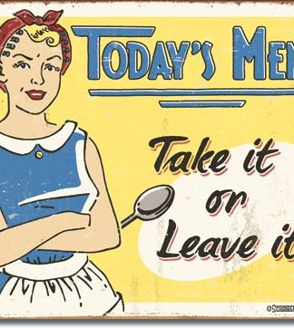 TODAY'S MENU TAKE IT OR LEAVE! LARGE METAL SIGNS