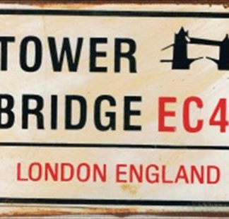 TOWER BRIDGE RUSTY TIN SIGN