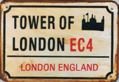 TOWER OF LONDON RUSTY TIN SIGN