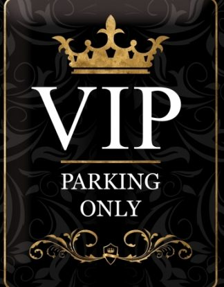 VIP PARKING ONLY METAL SIGN