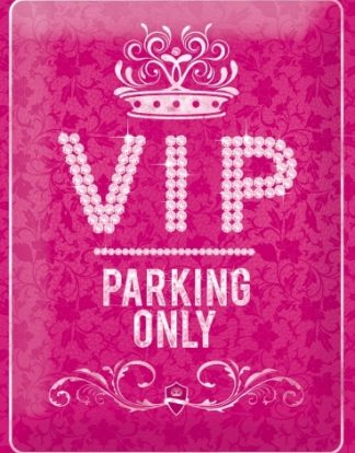 VIP PARKING ONLY PINK METAL SIGN