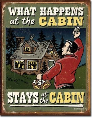 WHAT HAPPENS IN THE CABIN LARGE METAL SIGNS