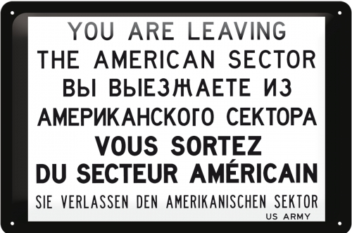 YOU ARE LEAVING THE AMERICAN SECTOR  MEDIUM SIZE METAL SIGNS